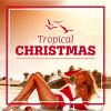 Tropical Christmas - 2014 - V.A