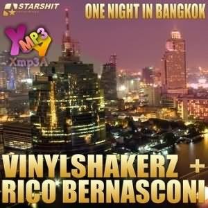 One Night In Bangkok Ft.Rico Bernasconi