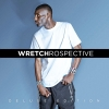 Wretchrospective (Deluxe Edition) - 2012 - Wretch 32
