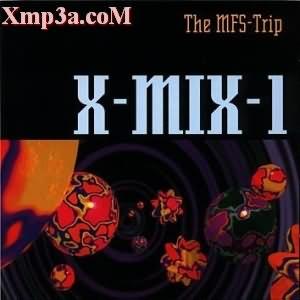 X-MIX-1 (The MFS-Trip)