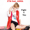Fight 4 You - 2012 - XTM Ft. Annia