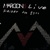 Friday The 13th - 2008 - Maroon 5