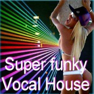 Super Funky Vocal House